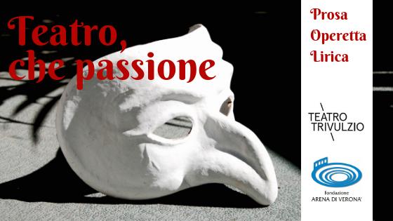 TEATRO, CHE PASSIONE