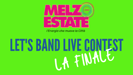 LET'S BAND LIVE CONTEST 2019… LA FINALE!!!